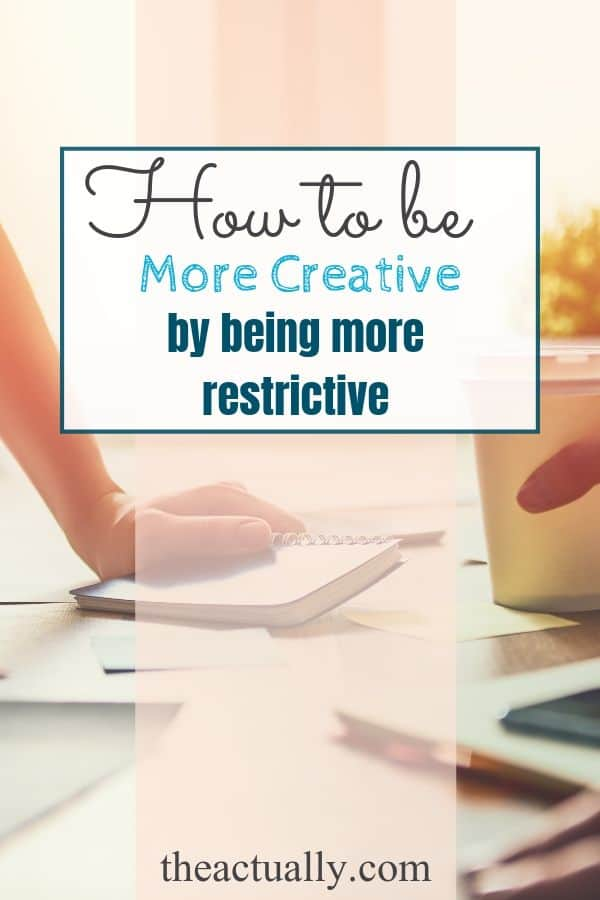A simple technique to be more creative by being more restrictive.