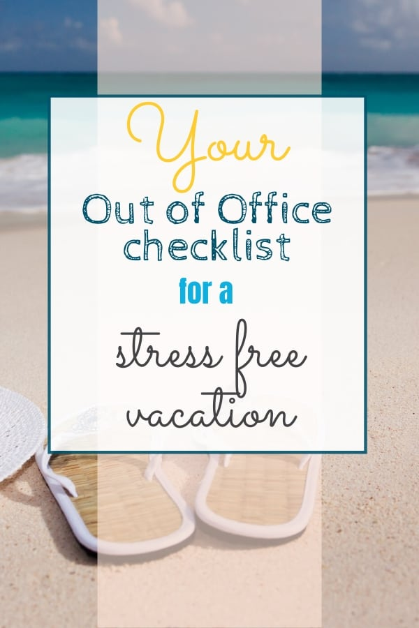Your out of office checklist for a stress free vacation.