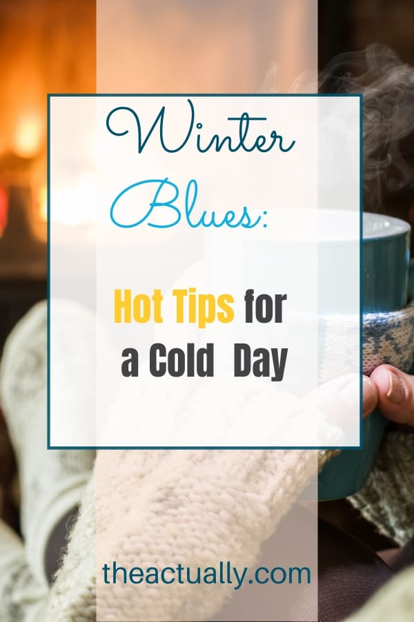 Winter Blues: Hot Tips for a Cold Day