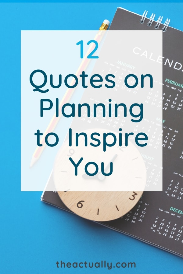 12 Quotes on Planning to Inspire You