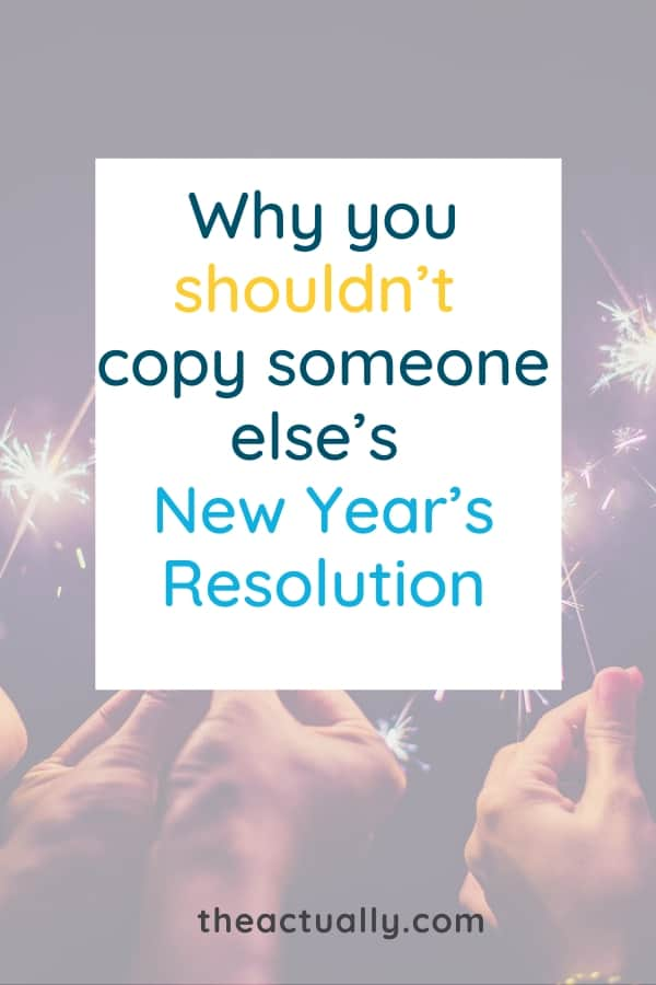 Why you shouldn't copy someone else's New Year's resolutions