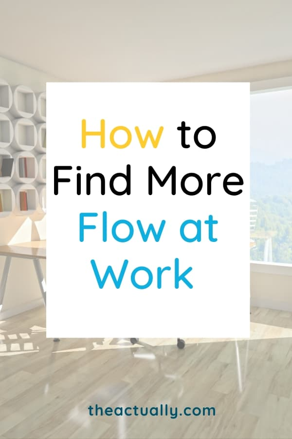 How to Find More Flow at Work