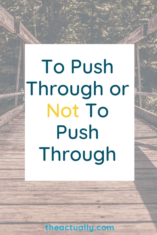 To Push Through or Not To Push Through