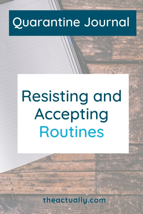 Resisting and Accepting Routines